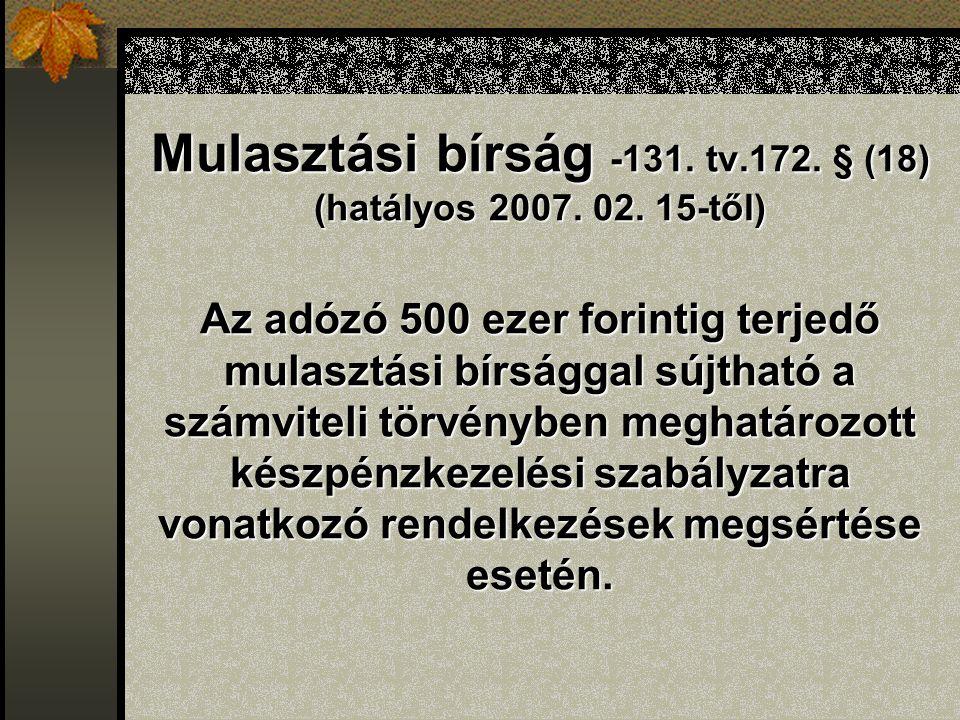Mulasztási bírság -131. tv.172. § (18) (hatályos 2007.