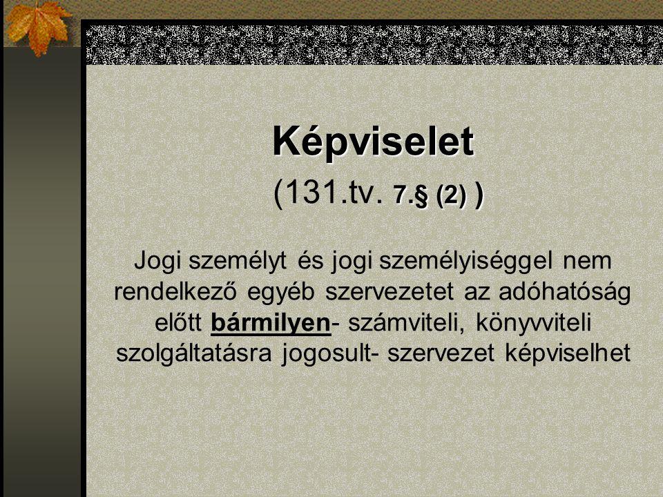 Képviselet 7.§ (2) ) Képviselet (131.tv.