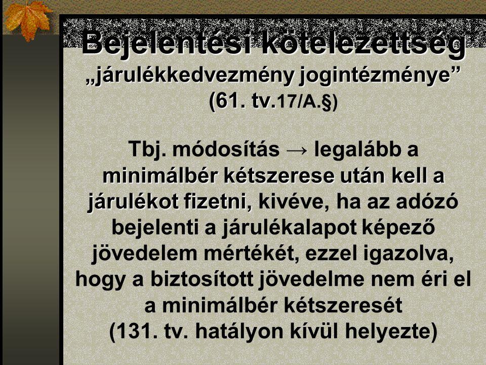"""Bejelentési kötelezettség """"járulékkedvezmény jogintézménye"""" (61. tv. minimálbér kétszerese után kell a járulékot fizetni, Bejelentési kötelezettség """"j"""