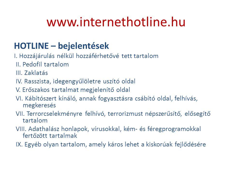 www.internethotline.hu HOTLINE – bejelentések I.