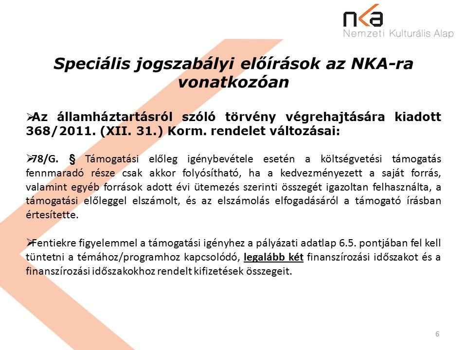 6 Speciális jogszabályi előírások az NKA-ra vonatkozóan  Az államháztartásról szóló törvény végrehajtására kiadott 368/2011.
