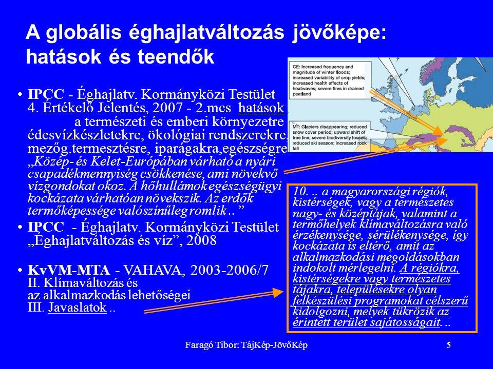 Faragó Tibor: TájKép-JövőKép5 10... a magyarországi régiók, kistérségek, vagy a természetes nagy- és középtájak, valamint a termőhelyek klímaváltozásr
