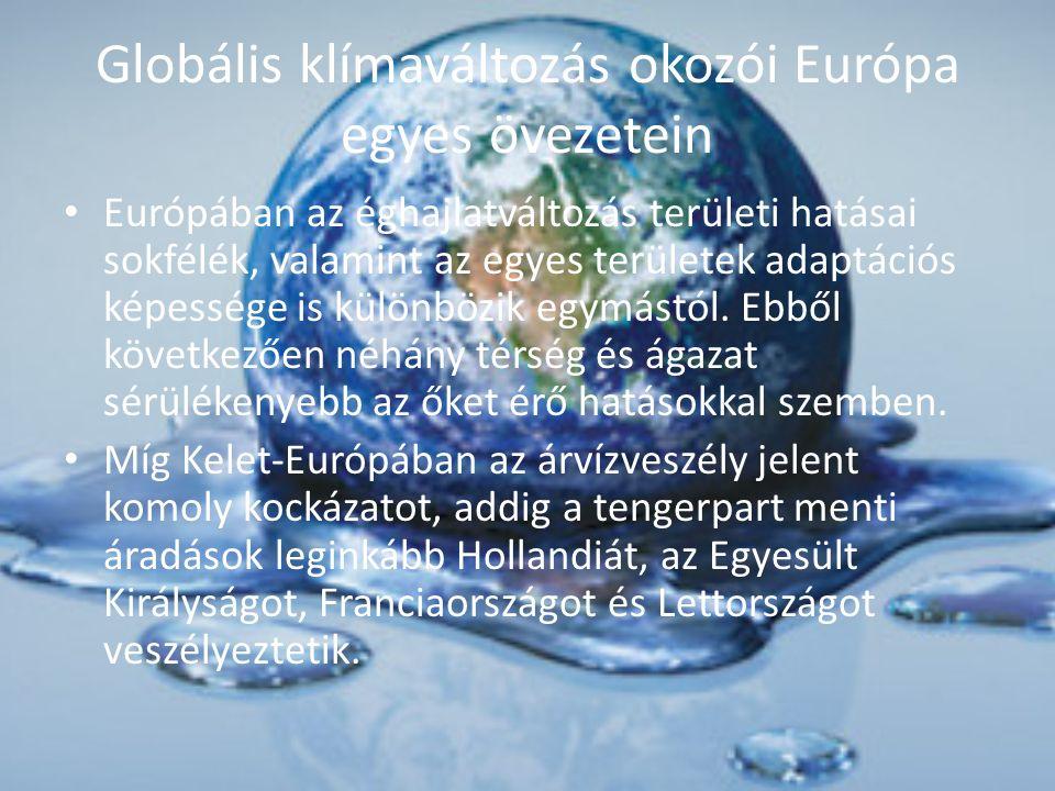 Globális klímaváltozás okozói Európa egyes övezetein Európában az éghajlatváltozás területi hatásai sokfélék, valamint az egyes területek adaptációs k
