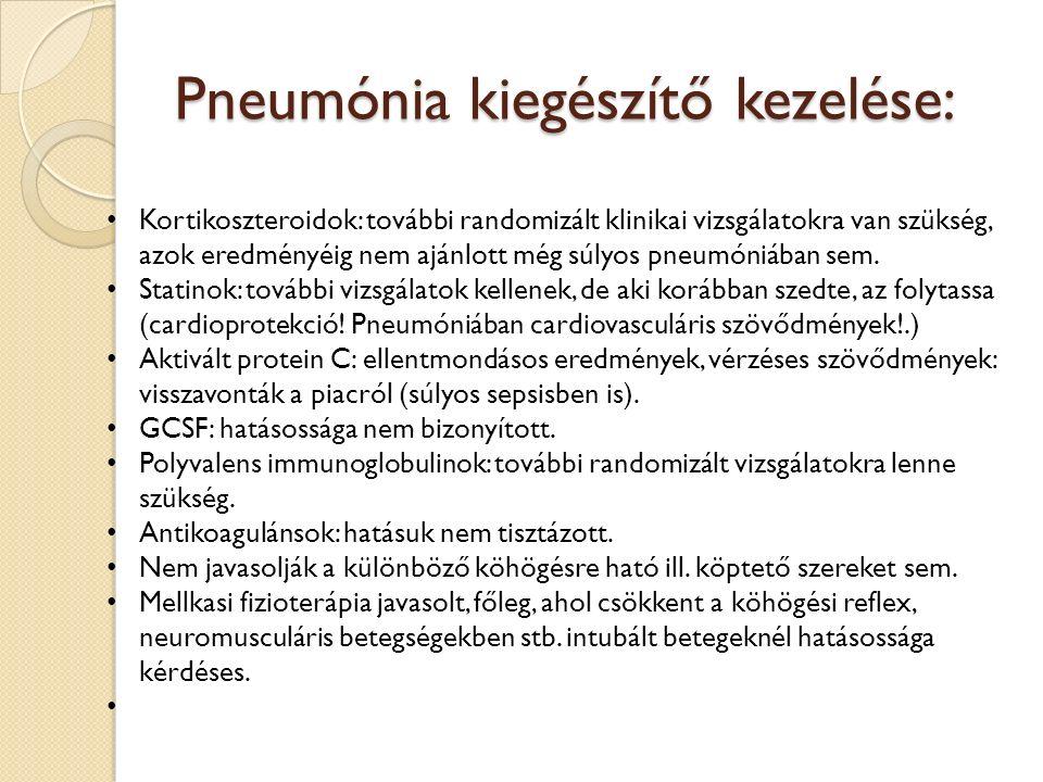 Pneumónia kiegészítő kezelése: Kortikoszteroidok: további randomizált klinikai vizsgálatokra van szükség, azok eredményéig nem ajánlott még súlyos pneumóniában sem.