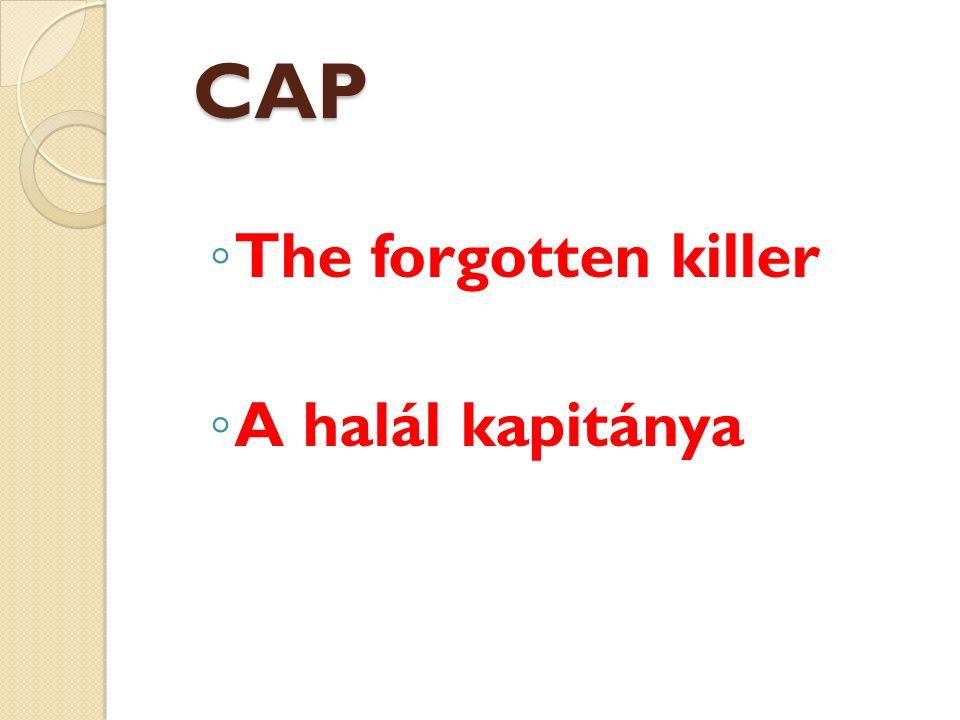 CAP CAP ◦ The forgotten killer ◦ A halál kapitánya
