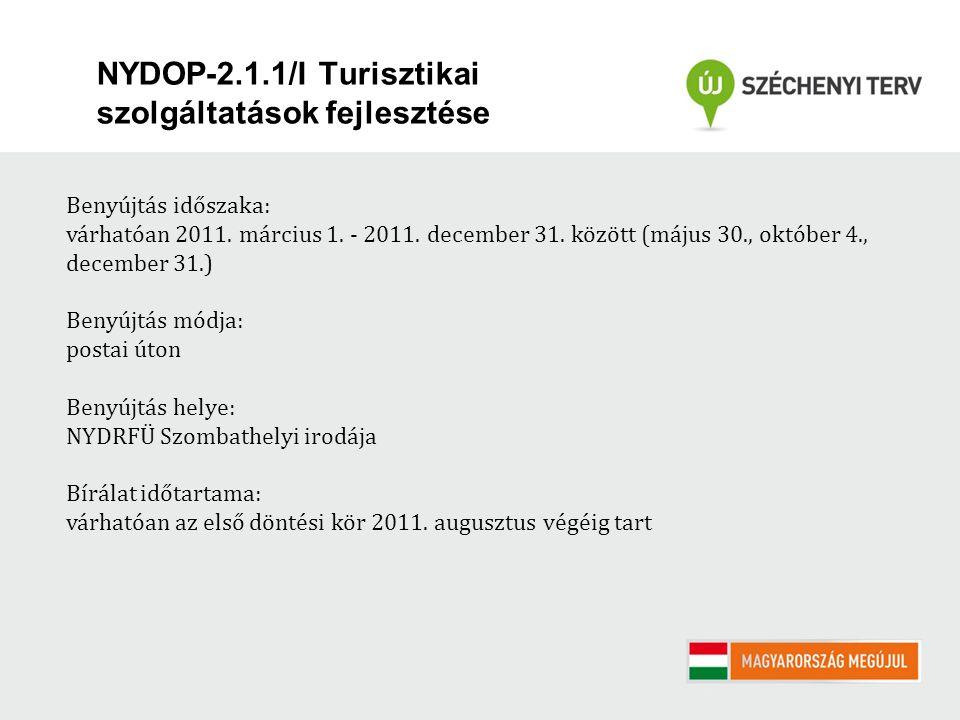 NYDOP-2.1.1/I Turisztikai szolgáltatások fejlesztése Benyújtás időszaka: várhatóan 2011.