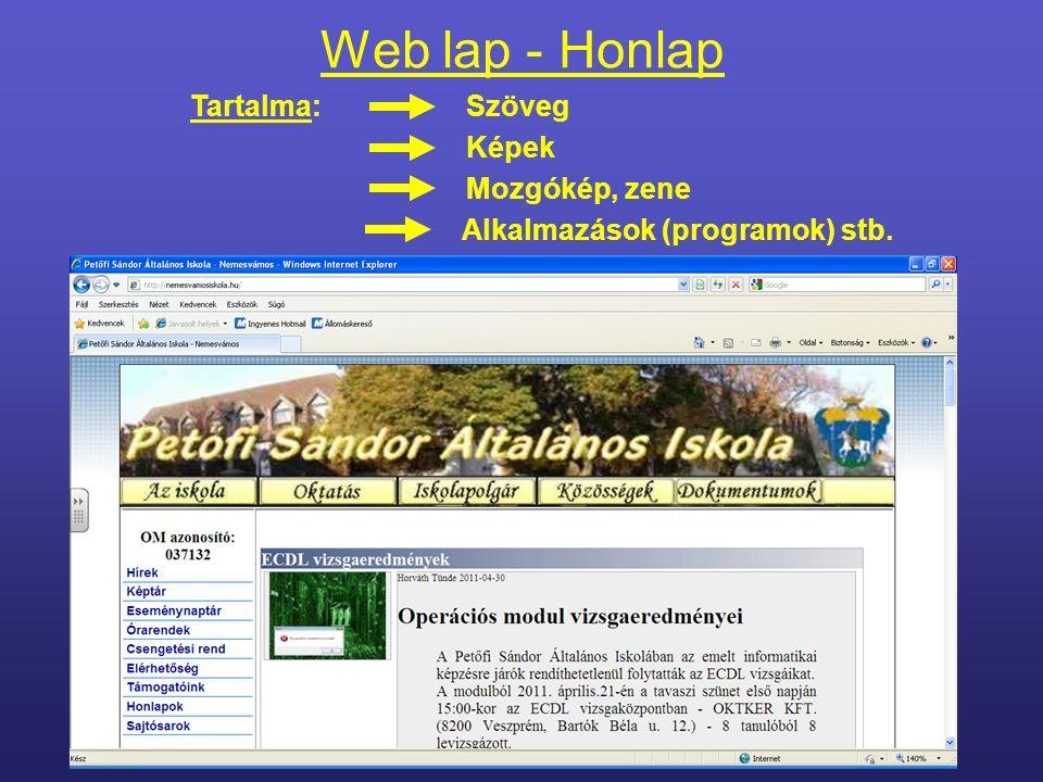 Internetes böngészők Az operációs rendszerek tartalmaznak böngésző programokat: WindowsInternet Explorer LinuxMozilla Firefox A felhasználó más böngészőket is telepíthet: OperaSafariGoogle chromeMaxthonFlash Peak Stb.