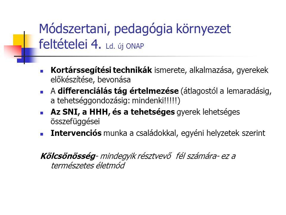 Módszertani, pedagógia környezet feltételei 4. Ld. új ONAP Kortárssegítési technikák ismerete, alkalmazása, gyerekek előkészítése, bevonása A differen