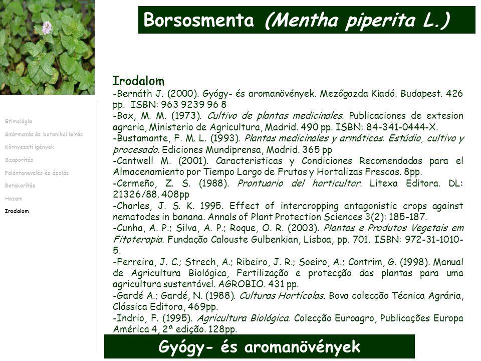 -Bernáth J. (2000). Gyógy- és aromanövények. Mezőgazda Kiadó.