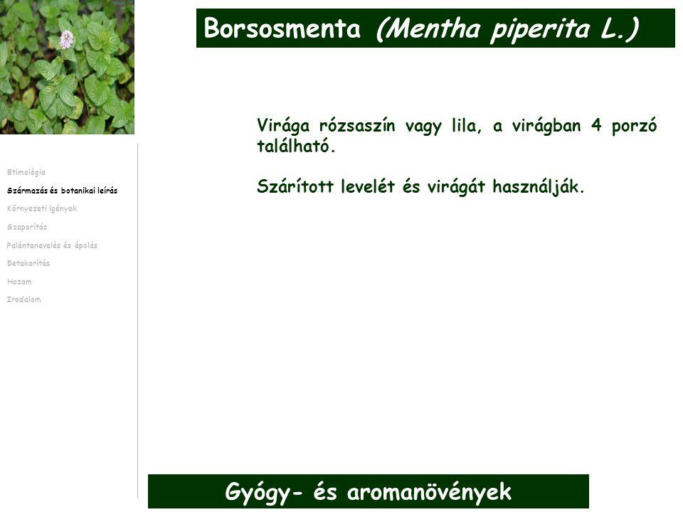 -Bernáth J.(2000). Gyógy- és aromanövények. Mezőgazda Kiadó.