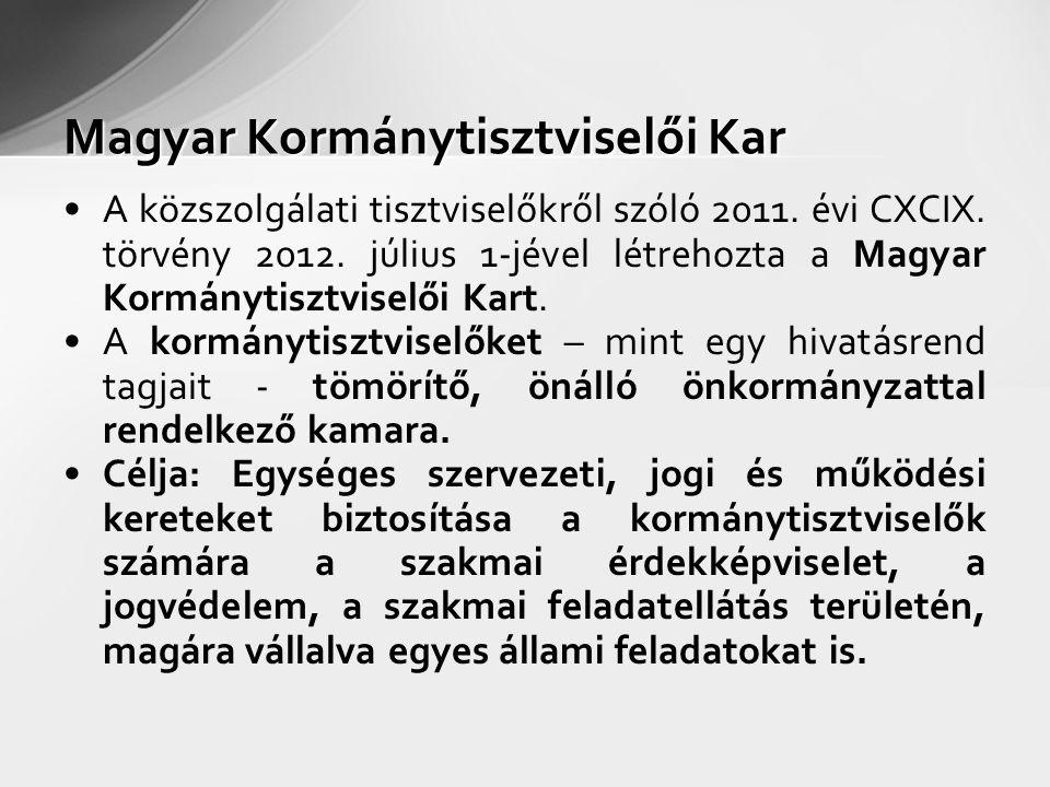 A közszolgálati tisztviselőkről szóló 2011. évi CXCIX. törvény 2012. július 1-jével létrehozta a Magyar Kormánytisztviselői Kart. A kormánytisztviselő