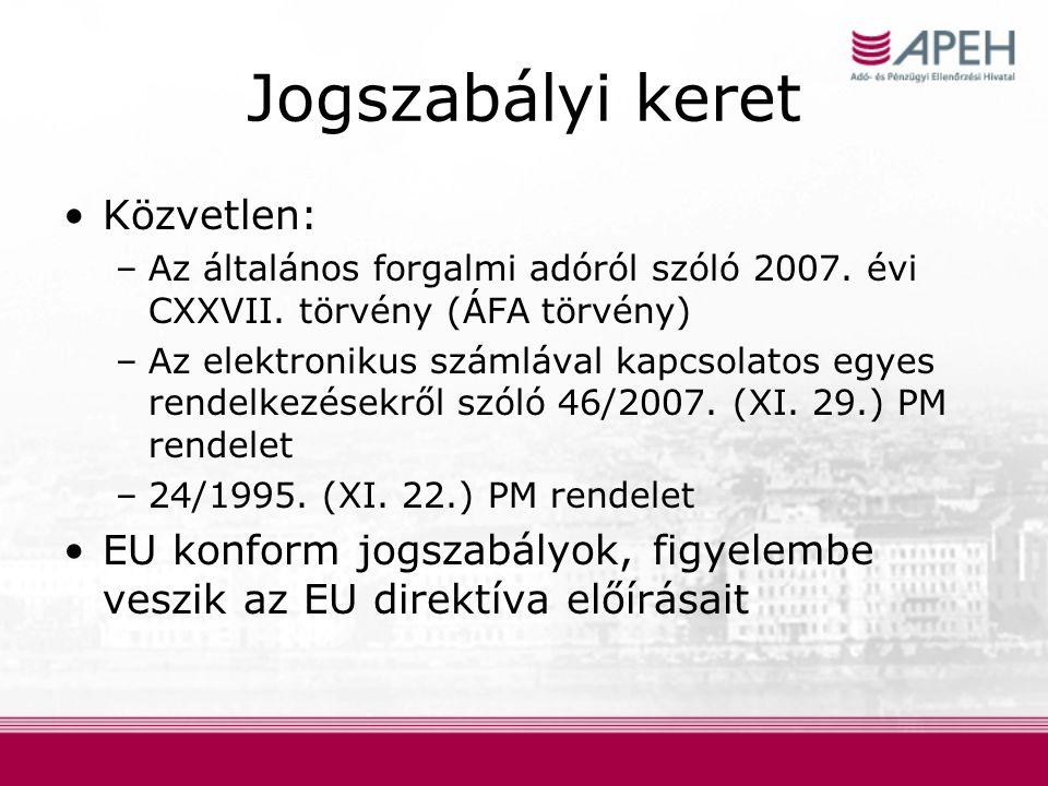 Jogszabályi keret Közvetlen: –Az általános forgalmi adóról szóló 2007.