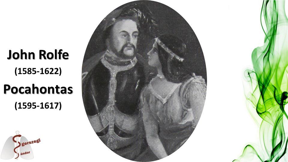 John Rolfe (1585-1622)Pocahontas (1595-1617)