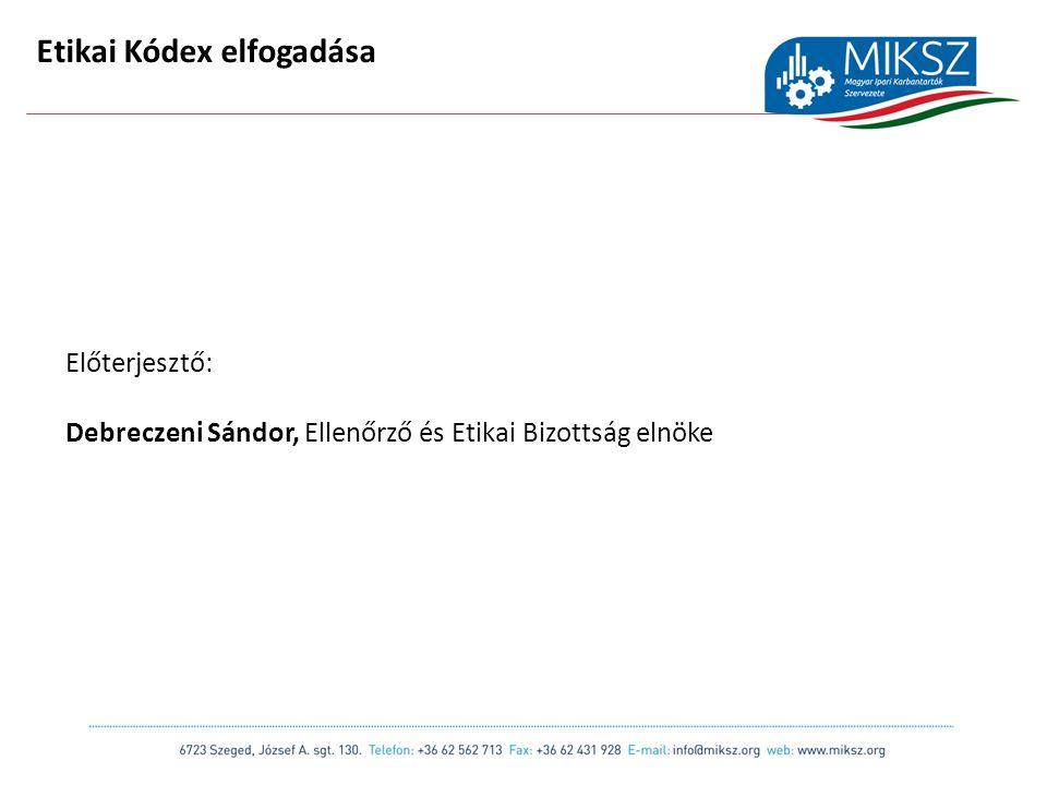 scapackaging.hu 25 Etikai Kódex elfogadása Előterjesztő: Debreczeni Sándor, Ellenőrző és Etikai Bizottság elnöke