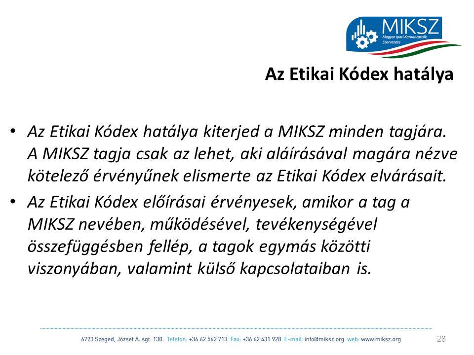 scapackaging.hu Az Etikai Kódex hatálya Az Etikai Kódex hatálya kiterjed a MIKSZ minden tagjára.