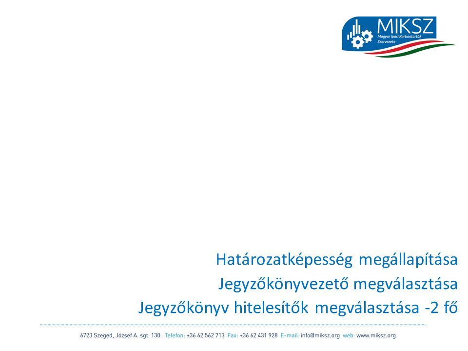 scapackaging.hu 3 Határozatképesség megállapítása Jegyzőkönyvezető megválasztása Jegyzőkönyv hitelesítők megválasztása -2 fő