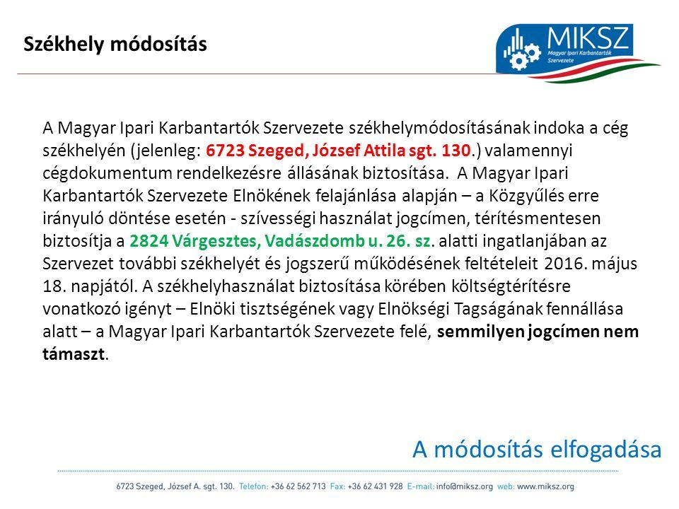 scapackaging.hu 9 Székhely módosítás A Magyar Ipari Karbantartók Szervezete székhelymódosításának indoka a cég székhelyén (jelenleg: 6723 Szeged, József Attila sgt.