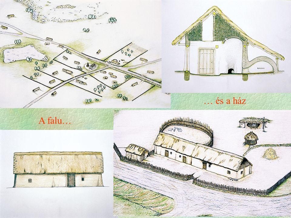 A falu… … és a ház