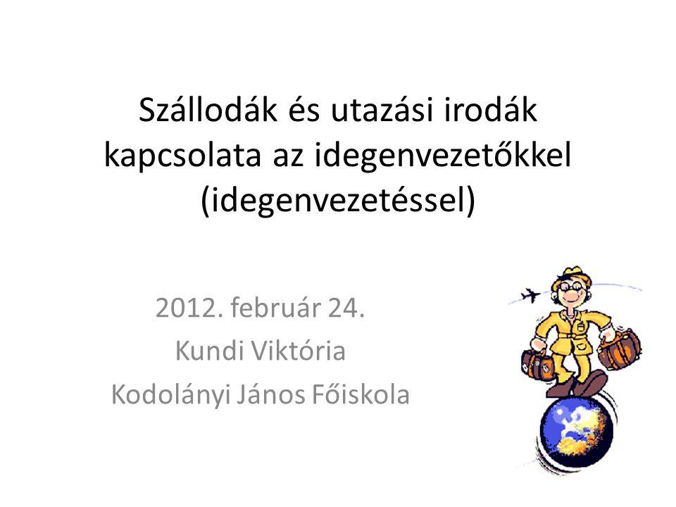 Szállodák és utazási irodák kapcsolata az idegenvezetőkkel (idegenvezetéssel) 2012.