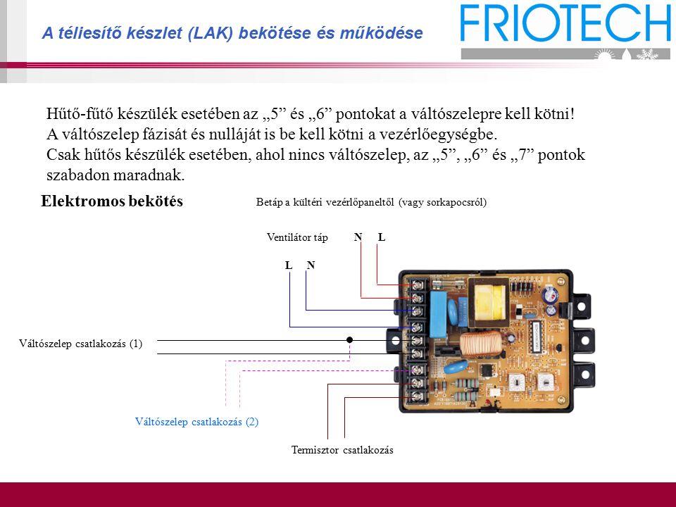 """Hűtő-fűtő készülék esetében az """"5"""" és """"6"""" pontokat a váltószelepre kell kötni! A váltószelep fázisát és nulláját is be kell kötni a vezérlőegységbe. C"""
