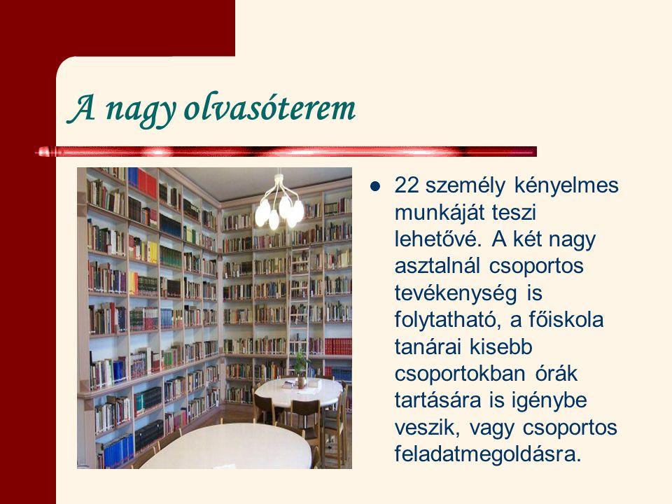 A nagy olvasóterem 22 személy kényelmes munkáját teszi lehetővé.