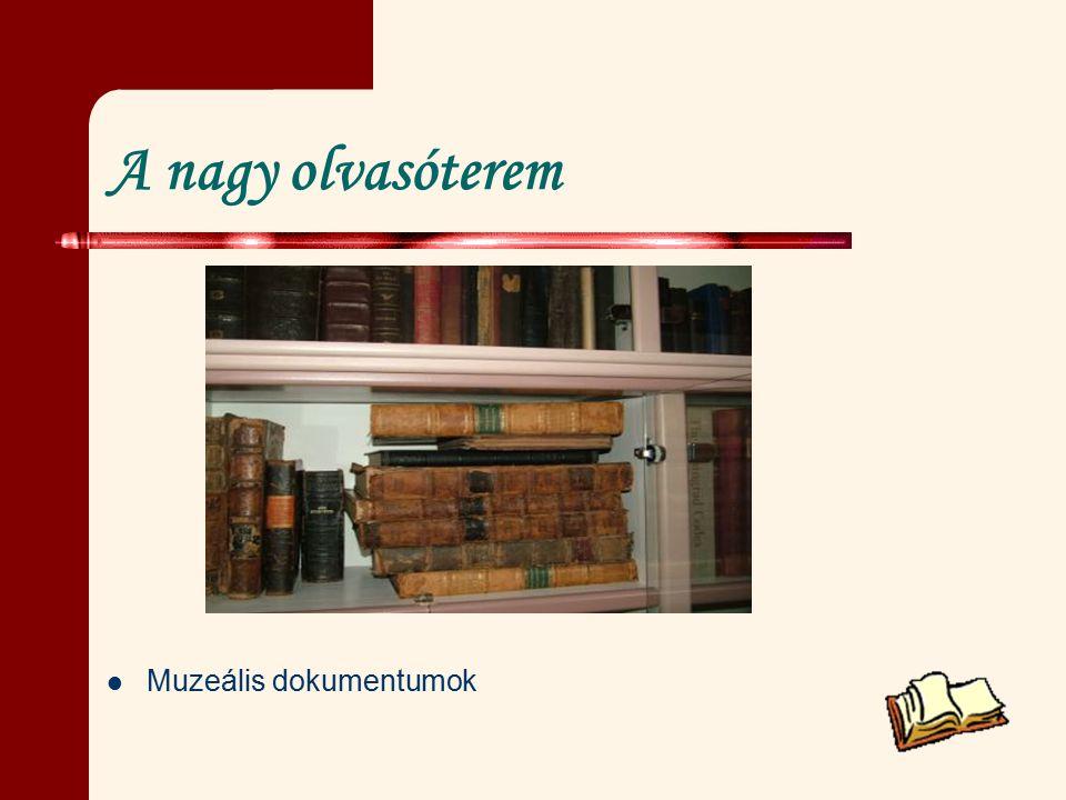A nagy olvasóterem Muzeális dokumentumok