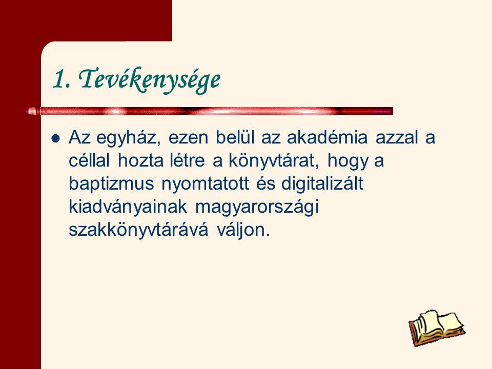 1. Tevékenysége Az egyház, ezen belül az akadémia azzal a céllal hozta létre a könyvtárat, hogy a baptizmus nyomtatott és digitalizált kiadványainak m