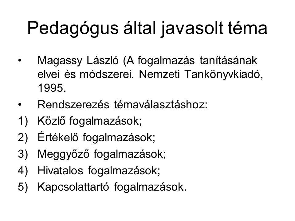 Pedagógus által javasolt téma Magassy László (A fogalmazás tanításának elvei és módszerei.