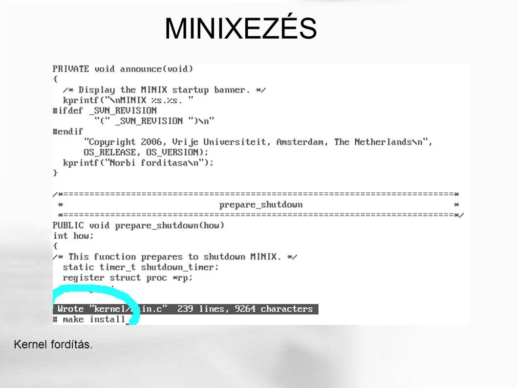 Kernel fordítás. MINIXEZÉS