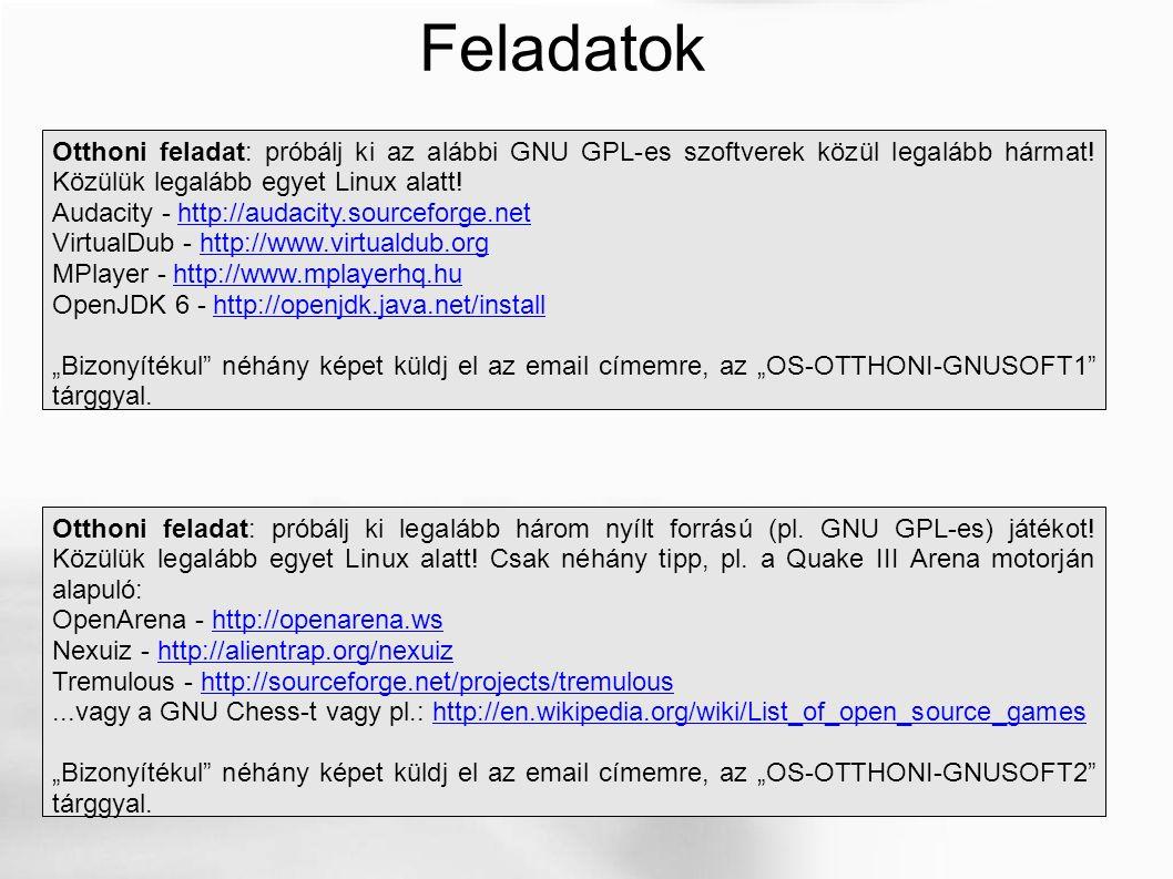 Feladatok Otthoni feladat: próbálj ki az alábbi GNU GPL-es szoftverek közül legalább hármat.