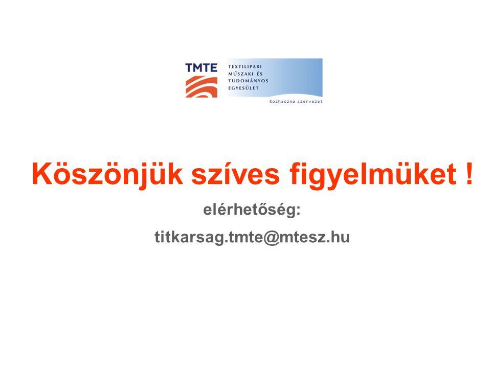 Köszönjük szíves figyelmüket ! elérhetőség: titkarsag.tmte@mtesz.hu