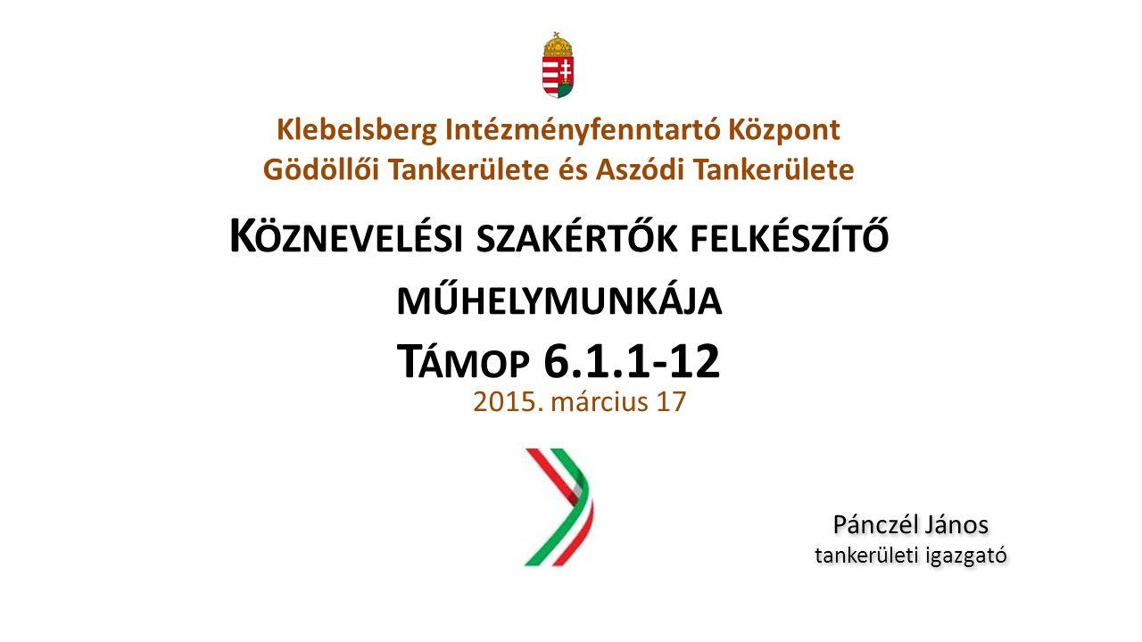 K ÖZNEVELÉSI SZAKÉRTŐK FELKÉSZÍTŐ MŰHELYMUNKÁJA T ÁMOP 6.1.1-12 2015.