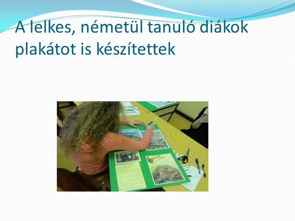 A lelkes, németül tanuló diákok plakátot is készítettek