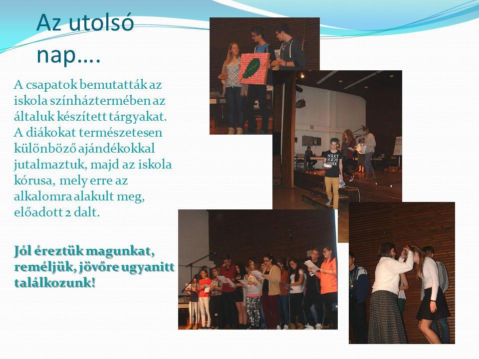 Az utolsó nap…. A csapatok bemutatták az iskola színháztermében az általuk készített tárgyakat.