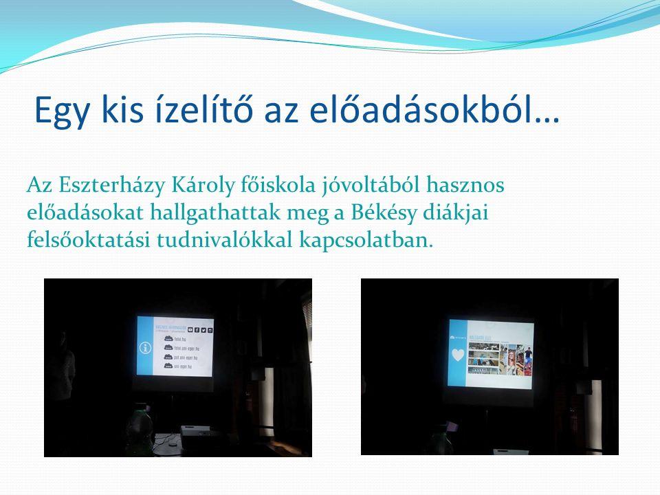 Egy kis ízelítő az előadásokból… Az Eszterházy Károly főiskola jóvoltából hasznos előadásokat hallgathattak meg a Békésy diákjai felsőoktatási tudnivalókkal kapcsolatban.