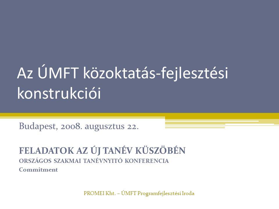 Az ÚMFT közoktatás-fejlesztési konstrukciói Budapest, 2008.