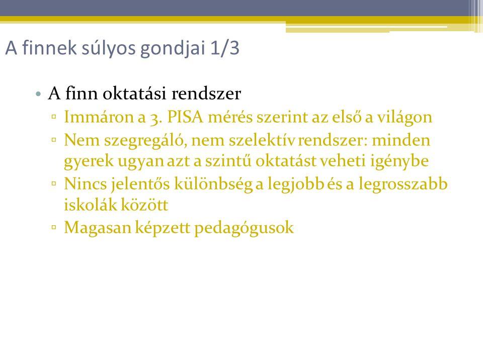 A finn oktatási rendszer ▫ Immáron a 3.