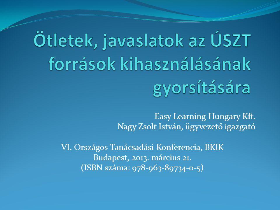 Easy Learning Hungary Kft. Nagy Zsolt István, ügyvezető igazgató VI.