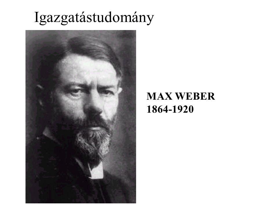 Igazgatástudomány MAX WEBER 1864-1920