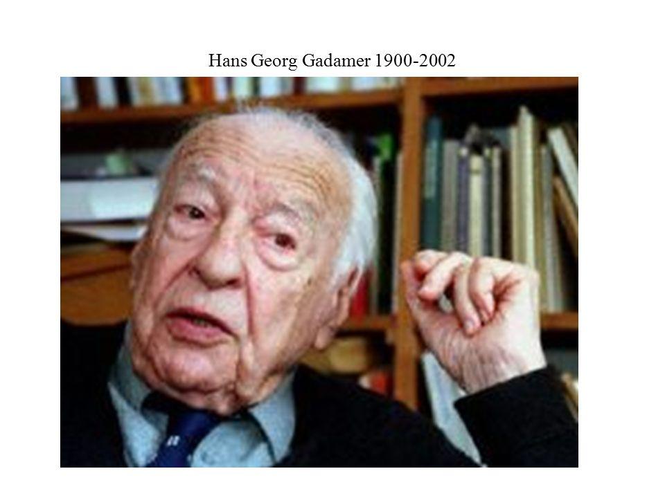 Hans Georg Gadamer 1900-2002