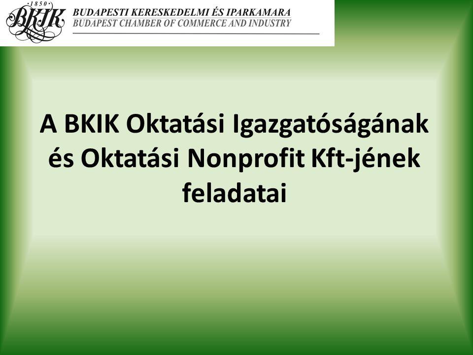 A BKIK Oktatási Igazgatóságának és Oktatási Nonprofit Kft-jének feladatai