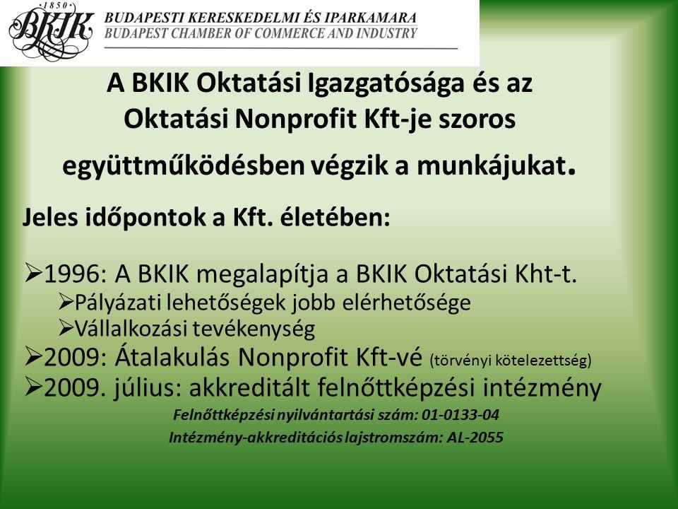 Jeles időpontok a Kft. életében:  1996: A BKIK megalapítja a BKIK Oktatási Kht-t.