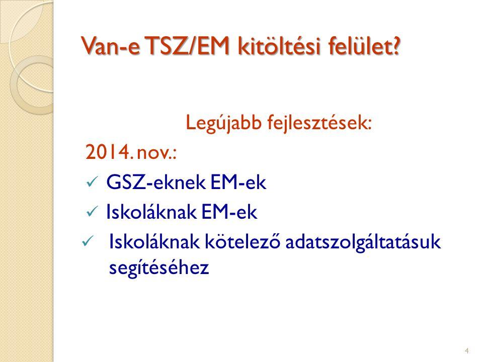 Van-e TSZ/EM kitöltési felület. Legújabb fejlesztések: 2014.