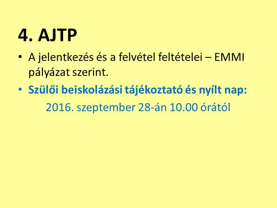4. AJTP A jelentkezés és a felvétel feltételei – EMMI pályázat szerint.