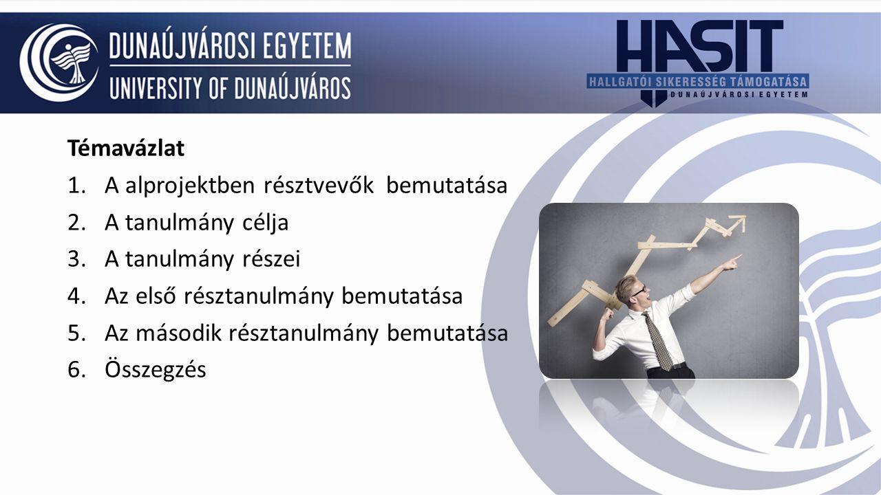 Az alprojekt résztvevői: alprojekt vezető: Dósáné Pap Györgyi Dr.