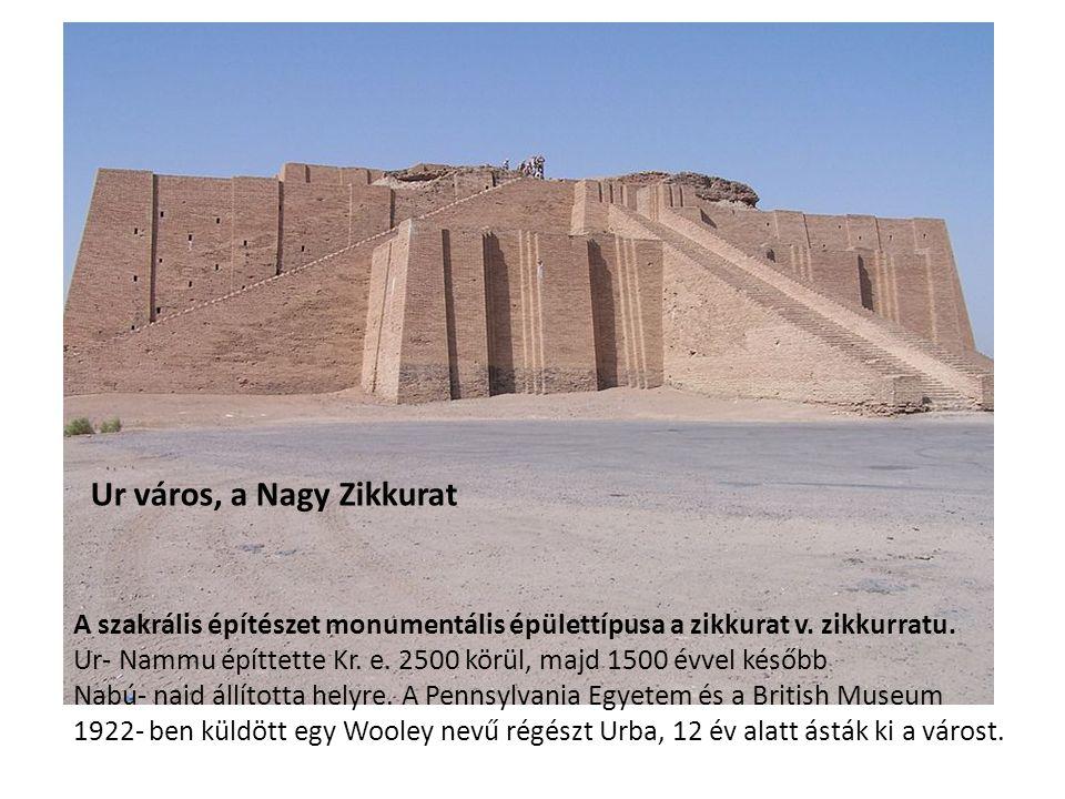 Ur város, a Nagy Zikkurat A szakrális építészet monumentális épülettípusa a zikkurat v.