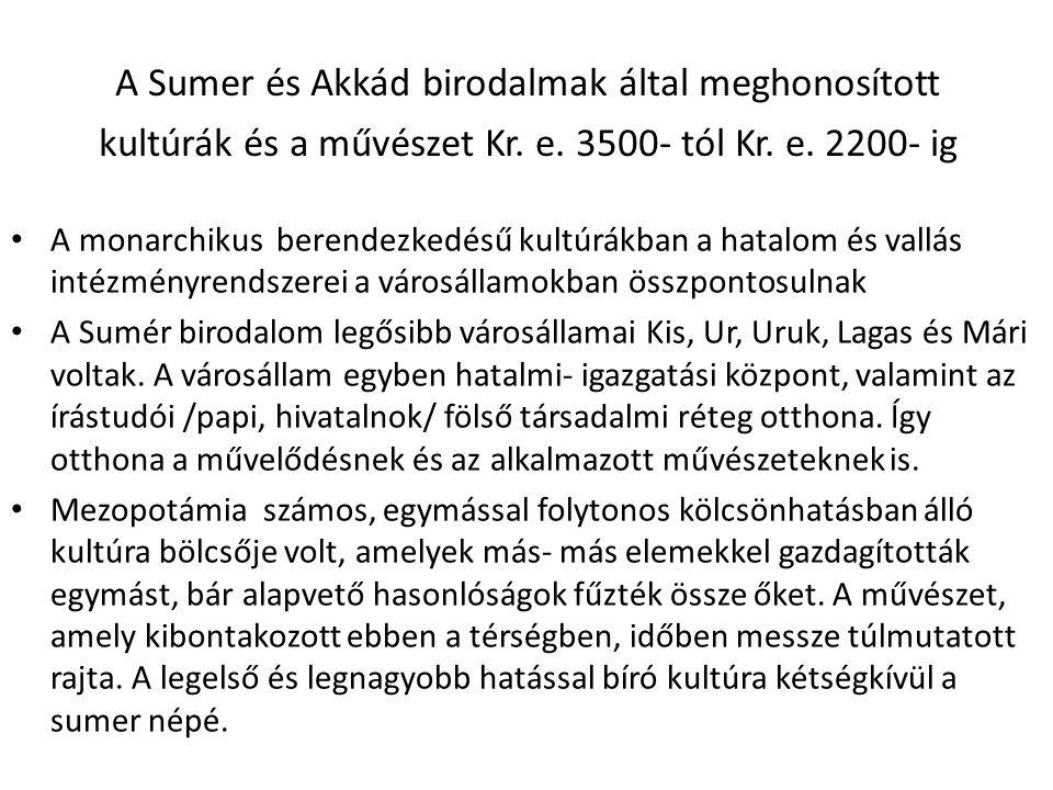 A Sumer és Akkád birodalmak által meghonosított kultúrák és a művészet Kr.
