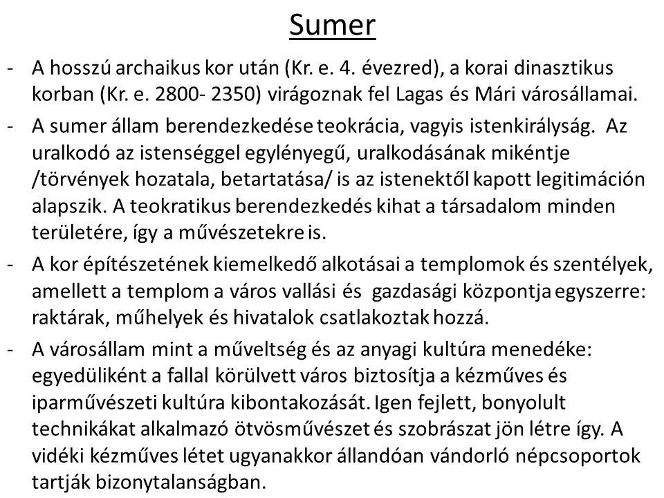 Sumer -A hosszú archaikus kor után (Kr. e. 4. évezred), a korai dinasztikus korban (Kr.