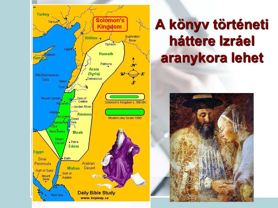 A könyv történeti háttere Izráel aranykora lehet
