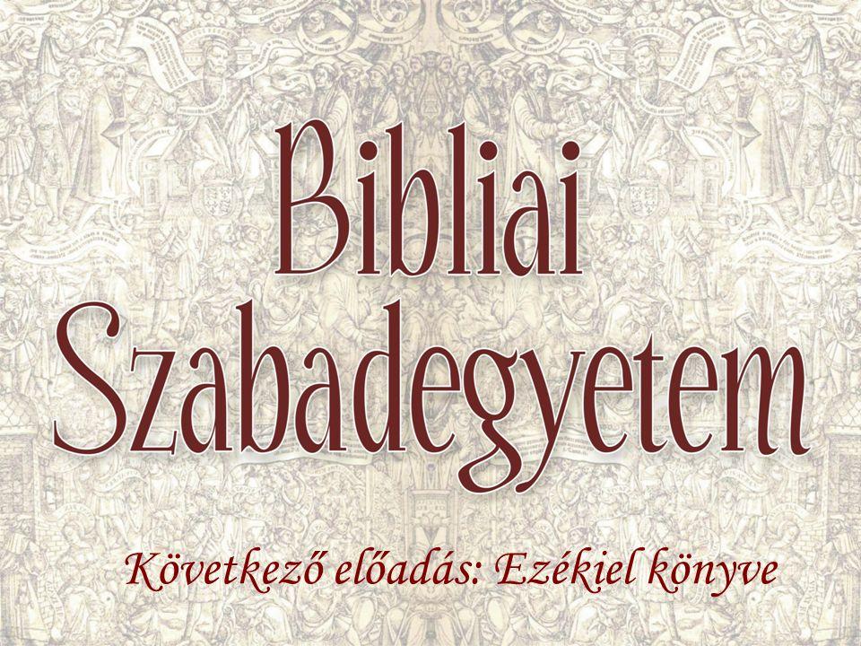 Következő előadás: Ezékiel könyve